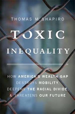 Bog, hardback Toxic Inequality af Thomas M. Shapiro