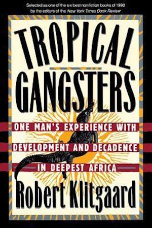 Tropical Gangsters af Robert Klitgaard