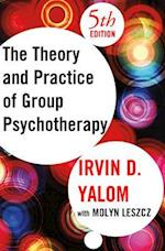 Theory and Practice of Group Psychotherapy af Irvin D Yalom, Molyn Leszcz