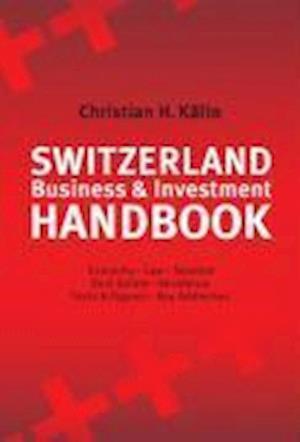 Switzerland Investment Handbook af Christian H. Kalin