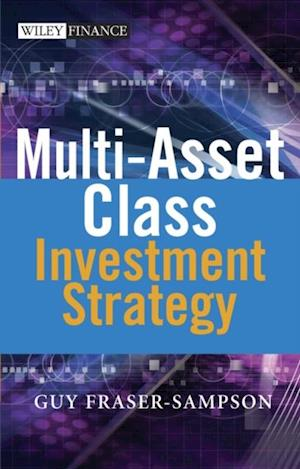 Multi Asset Class Investment Strategy af Guy Fraser-Sampson