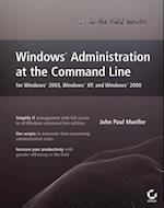 Windows Administration at the Command Line for Windows 2003, Windows XP, and Windows 2000