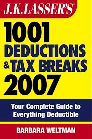 J.K. Lasser's 1001 Deductions and Tax Breaks 2007 af Barbara Weltman