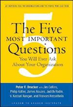 The Five Most Important Questions You Will Ever Ask About Your Organization af Ltl, Peter F Drucker