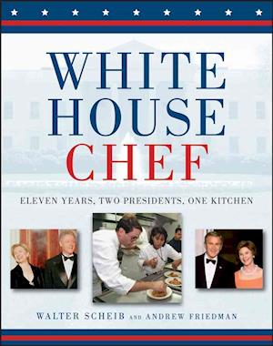 White House Chef af Andrew Friedman, Walter Scheib