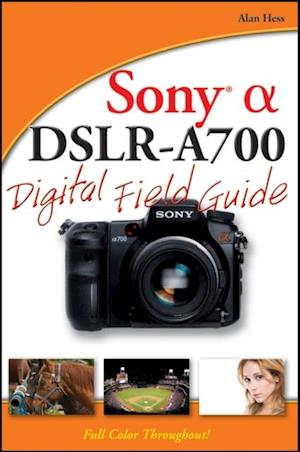 Sony Alpha DSLR-A700 Digital Field Guide af Alan Hess