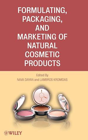 Formulating, Packaging, and Marketing of Natural Cosmetic Products af Lambros Kromidas, Nava Dayan