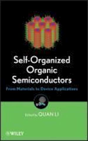 Self-Organized Organic Semiconductors af Quan Li