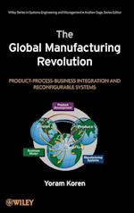 The Global Manufacturing Revolution (WILEY SERIES IN SYSTEMS ENGINEERING AND MANAGEMENT)