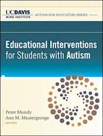 Educational Interventions for Students with Autism af Ann Mastergeorge, Peter Mundy, UC Davis MIND Institute