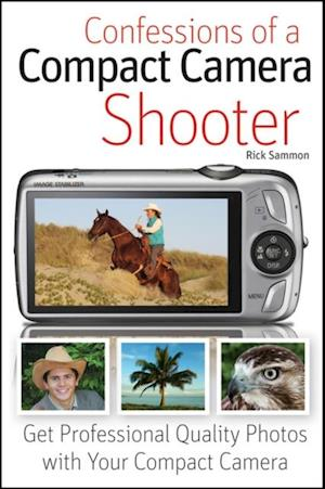 Confessions of a Compact Camera Shooter af Rick Sammon