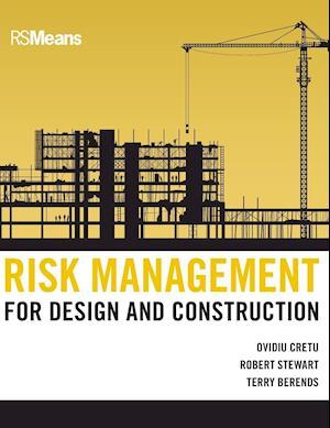 Risk Management for Design & Construction af Robert B Stewart, Ovidiu Cretu, Robert Stewart