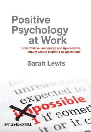 Positive Psychology at Work af Sarah Lewis
