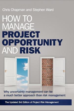 How to Manage Project Opportunity and Risk af Stephen Ward, Chris Chapman