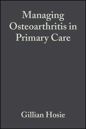 Managing Osteoarthritis in Primary Care af John Dickson