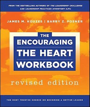 The Encouraging the Heart Workbook af James M Kouzes, Barry Z Posner