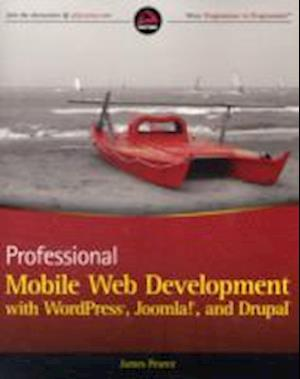 Professional Mobile Web Development with Wordpress, Joomla! and Drupal af James Pearce