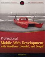 Professional Mobile Web Development with Wordpress, Joomla! and Drupal af James Pearce