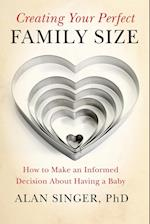 Creating Your Perfect Family Size af Alan Singer