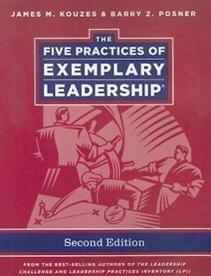 The Five Practices of Exemplary Leadership af Barry Z Posner, James M Kouzes