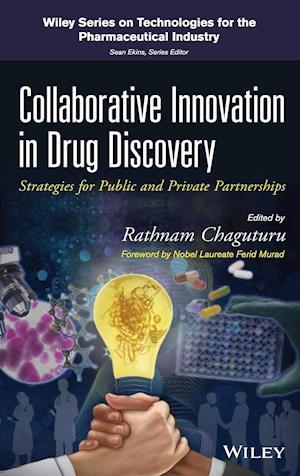 Collaborative Innovation in Drug Discovery af Rathnam Chaguturu