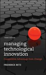 Managing Technological Innovation af Frederick Betz