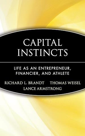 Capital Instincts af Lance Armstrong, Richard L Brandt, Thomas Weisel