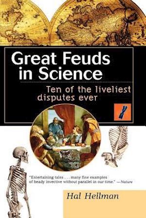 Great Feuds in Science af Hal Hellman