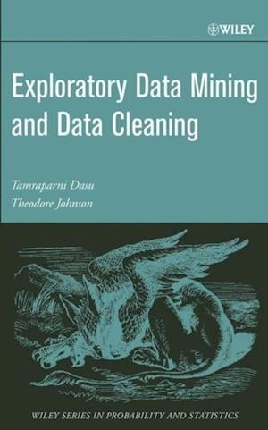 Exploratory Data Mining and Data Cleaning af Theodore Johnson