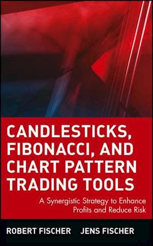 Candlesticks, Fibonacci, and Chart Pattern Trading Tools af Robert Fischer
