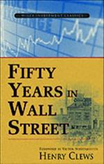 Fifty Years in Wall Street af Henry Clews
