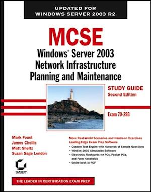MCSE Windows Server 2003 Network Infrastructure Planning and Maintenance Study Guide af James Chellis