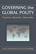 Governing the Global Polity af Ole Jacob Sending, Iver B. Neumann