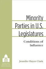 Minority Parties in U.s. Legislatures (Legislative Politics and Policy Making)