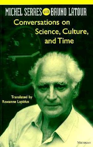Conversations on Science, Culture, and Time af Bruno Latour, Michel Serres