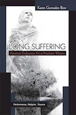 Long Suffering (Theater TheoryTextPerformance Hardcover)