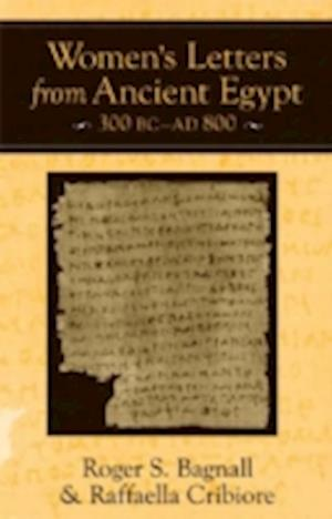 Women's Letters from Ancient Egypt, 300 BC-AD 800 af Roger S. Bagnall, Raffaella Cribiore