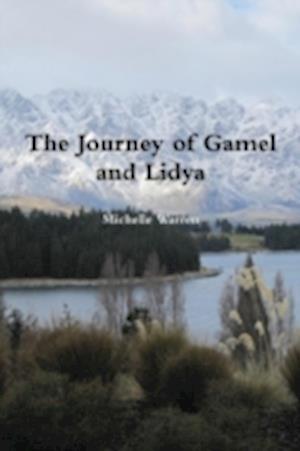 The Journey of Gamel and Lidya af Michelle Warren