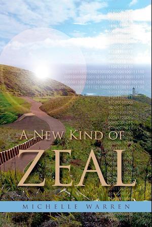 A New Kind of Zeal af Michelle Warren