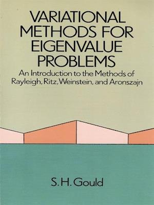 Variational Methods for Eigenvalue Problems af S. H. Gould