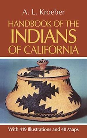 Handbook of the Indians of California af A. L. Kroeber