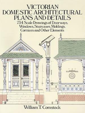 Victorian Domestic Architectural Plans and Details af William T. Comstock