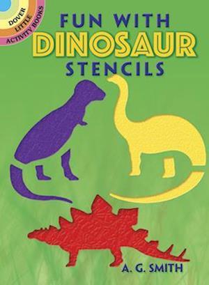 Fun with Dinosaur Stencils af A. G. Smith