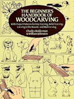 The Beginner's Handbook of Woodcarving af William Johnston, Charles Beiderman