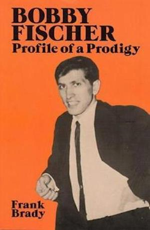 Bobby Fischer af Frank Brady