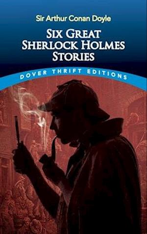 Six Great Sherlock Holmes Stories af Arthur Conan Doyle, Dover Thrift Editions