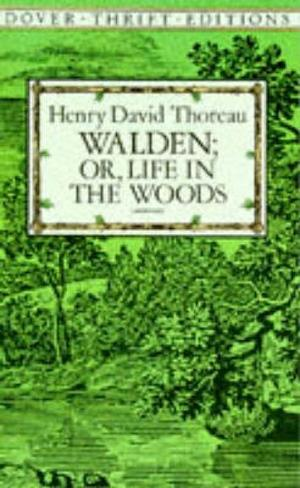 Walden; Or, Life in the Woods af Henry David Thoreau