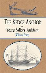 The Kedge Anchor; Or, Young Sailors' Assistant af William Brady