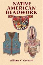 Native American Beadwork af William C. Orchard