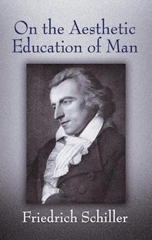On the Aesthetic Education of Man af Friedrich Schiller, Reginald Snell